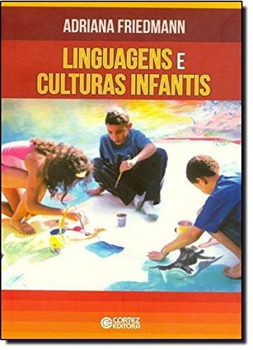 Linguagens e culturas infantis, livro de Adriana Friedmann