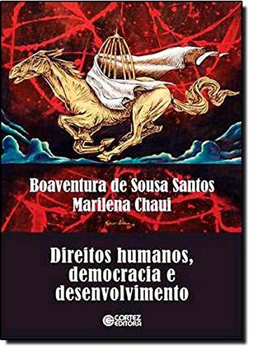 Direitos humanos, democracia e desenvolvimento, livro de Boaventura de Sousa Santos e Marilena Chaui