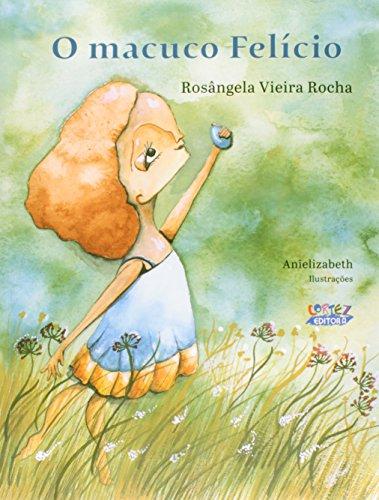 Macuco Felício, O, livro de Rosângela Vieira Rocha