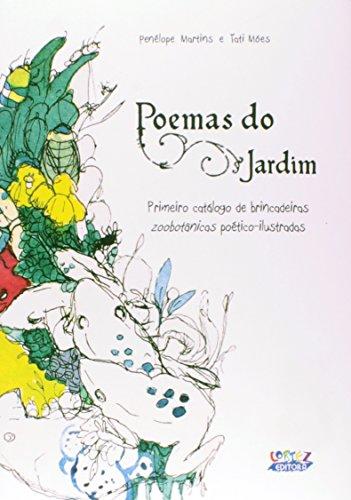 Poemas do jardim - primeiro catálogo de brincadeiras zoobotânicas poético-ilustradas, livro de Penélope Martins