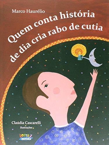 Quem conta história de dia cria rabo de cutia, livro de Cláudia Cascarelli