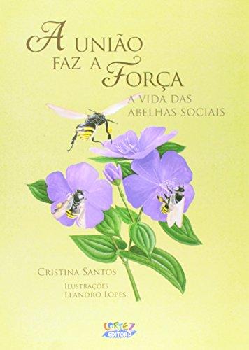 União faz a força, A - a vida das abelhas sociais, livro de Cristina Santos