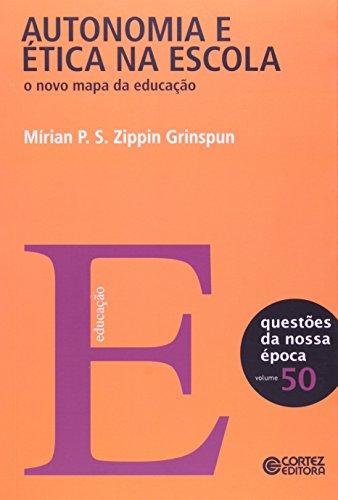 Autonomia e ética na escola - o novo mapa da educação, livro de Mírian Paura S. Zippin Grinspun