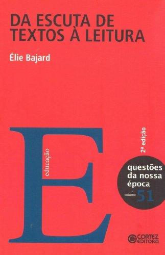 Da escuta de textos à leitura, livro de Élie Bajard