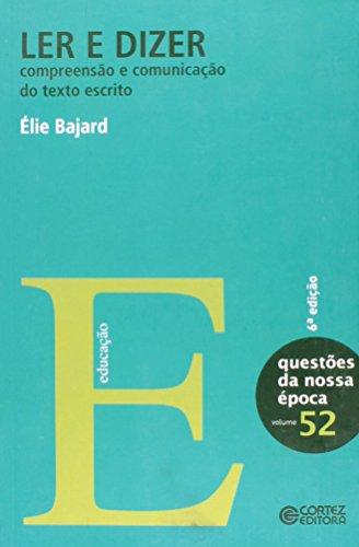 Ler e dizer - compreensão e comunicação do texto escrito, livro de Élie Bajard