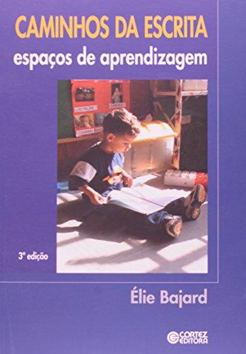 Caminhos da escrita - espaços de aprendizagem, livro de Élie Bajard