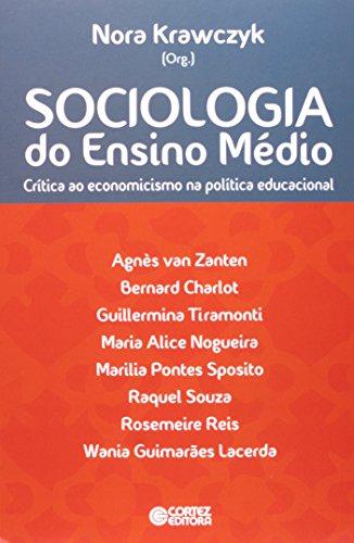 Sociologia do Ensino Médio - crítica ao economicismo na política educacional, livro de Nora Krawczyk
