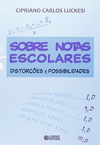 Sobre notas escolares - distorções e possibilidades, livro de Cipriano Luckesi