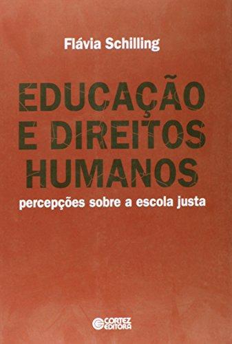 Educação e direitos humanos - percepções sobre a escola justa, livro de Flávia Schilling