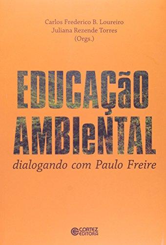 Educação ambiental - dialogando com Paulo Freire, livro de Carlos Frederico Bernardo Loureiro