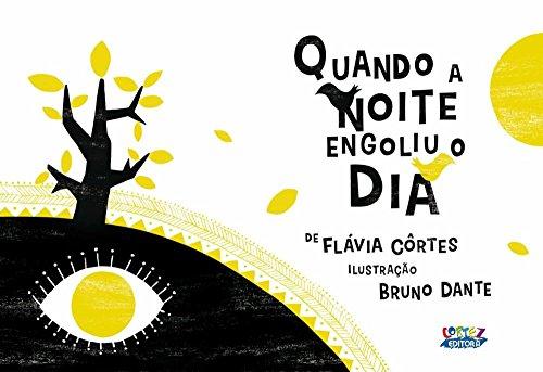 Quando a noite engoliu o dia, livro de Flávia Côrtes