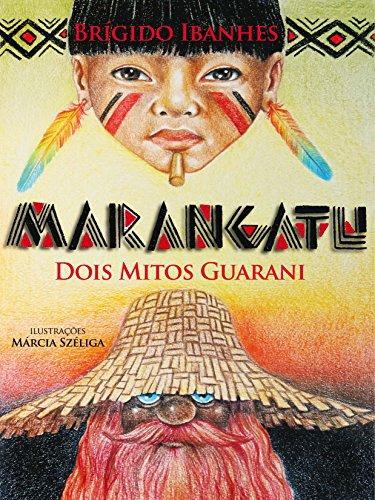 Marangatu - dois mitos Guarani, livro de Brígido Ibanhes, Márcia Széliga