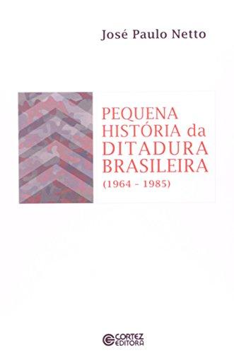 Pequena história da ditadura brasileira (1964-1985), livro de José Paulo Netto