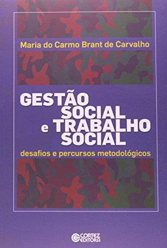 Gestão social e trabalho social - desafios e percursos metodológicos, livro de Maria do Carmo Brant Carvalho