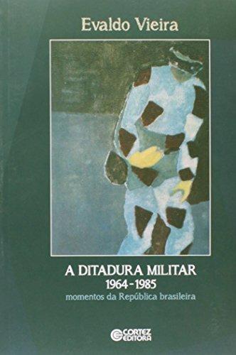 Ditadura militar 1964-1985, A - momentos da República brasileira, livro de Evaldo Vieira