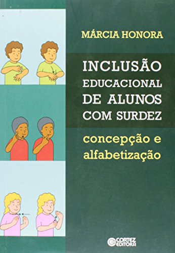 Inclusão educacional de alunos com surdez - concepção e alfabetização, livro de Márcia Honora