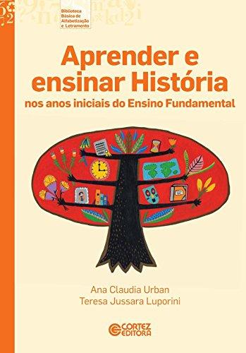 Aprender e ensinar História nos anos iniciais do Ensino Fundamental, livro de Teresa Jussara Luporini, Ana Claudia Urban