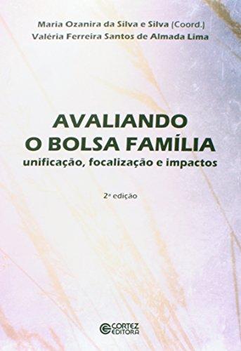 Avaliando o Bolsa Família- unificação, focalização e impactos, livro de Maria Ozanira da Silva e Silva