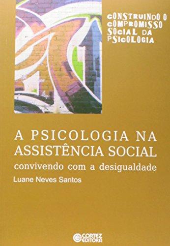 Psicologia na assistência social, A - convivendo com a desigualdade, livro de Luane Neves Santos