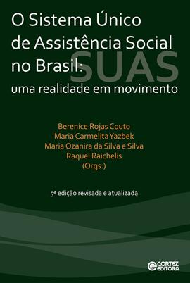 Sistema Único de Assistência Social no Brasil - uma realidade em movimento, livro de Maria Carmelita Yazbek, Maria Ozanira da Silva e Silva, Raquel Raichelis, Berenice Rojas Couto