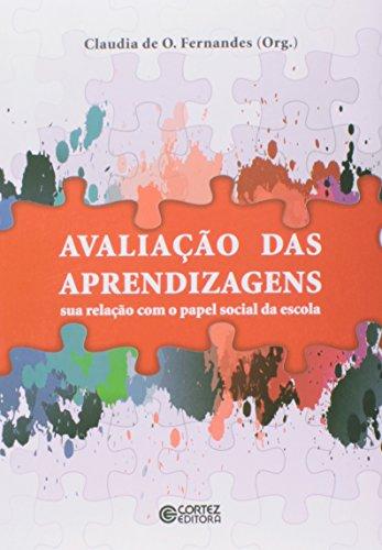 Avaliação das aprendizagens - sua relação com o papel social da escola, livro de Claudia de Oliveira Fernandes