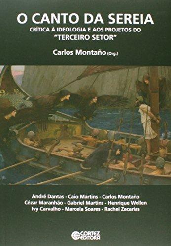 """Canto da Sereia, O - crítica à ideologia e aos projetos do """"Terceiro Setor"""", livro de Carlos Montaño"""