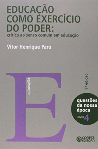 Educação como exercício do poder - crítica ao senso comum em educação, livro de Vitor Henrique Paro