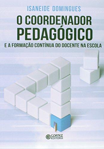 Coordenador pedagógico e a formação contínua do docente na escola, O, livro de Isaneide Domingues