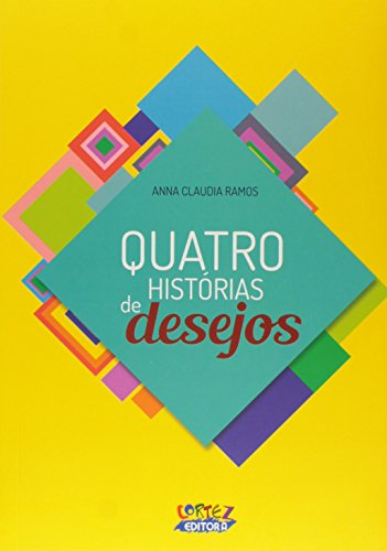 Quatro histórias de desejos, livro de Anna Claudia Ramos