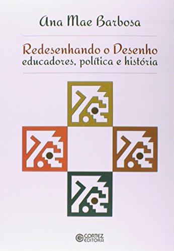Redesenhando o desenho - educadores, política e história, livro de Ana Mae Barbosa
