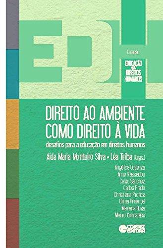 Direito ao ambiente como direito à vida - desafios para a educação em direitos humanos, livro de Aida Maria Monteiro Silva