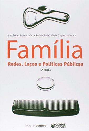Família - redes, laços e políticas públicas, livro de Ana Rojas Acosta