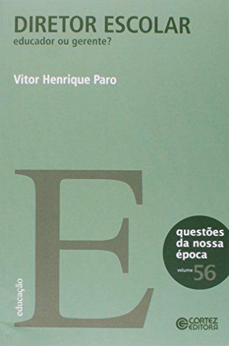 Diretor escolar - educador ou gerente?, livro de Vitor Henrique Paro