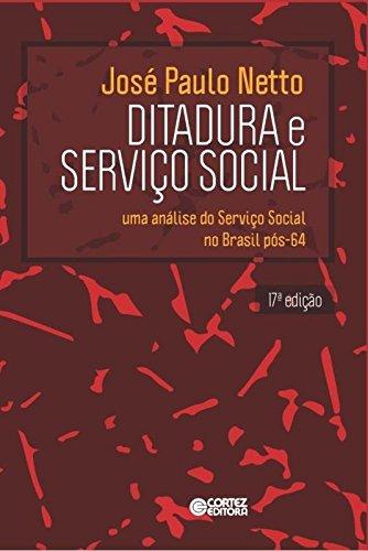 Ditadura e Serviço Social - uma análise do Serviço Social no Brasil pós-64, livro de José Paulo Netto