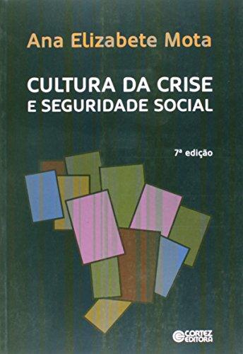 Cultura da crise e seguridade social, livro de Ana Elizabete Mota