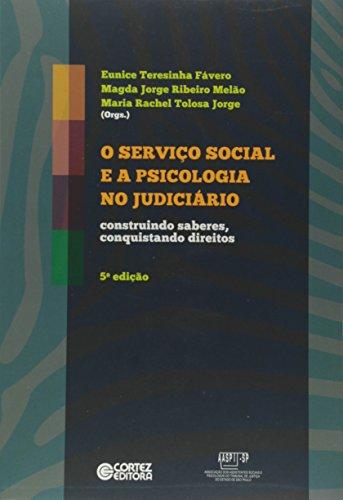 Serviço Social e a psicologia no judiciário, O - construindo saberes, conquistando direitos, livro de Eunice Teresinha Fávero