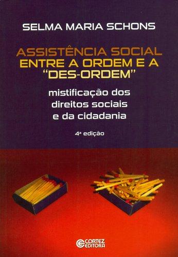 """Assistência social entre a ordem e a """"des-ordem"""" - mistificação dos direitos sociais e da cidadania, livro de Selma Maria Schons"""