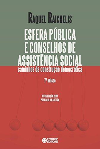 Esfera pública e conselhos de assistência social - caminhos da construção democrática, livro de Raquel Raichelis