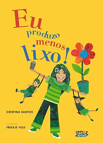Eu produzo menos lixo!, livro de Cristina Santos, Freekje Veld