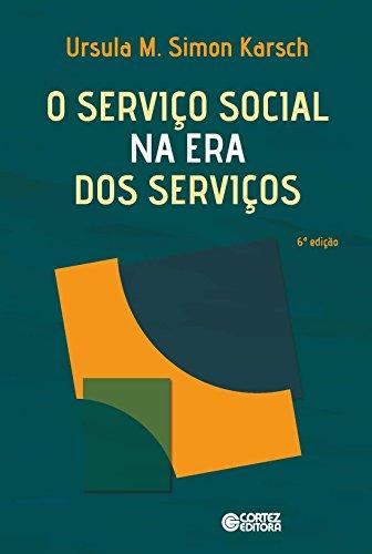 Serviço Social na era dos serviços, O, livro de Ursula M. S. Karsch