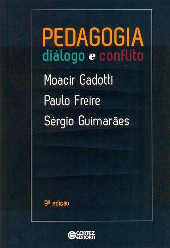 Pedagogia - diálogo e conflito, livro de Moacir Gadotti, Paulo Freire, Sérgio Guimarães