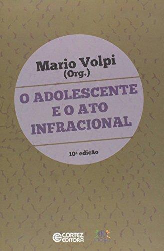 Adolescente e o ato infracional, O, livro de Mário Volpi