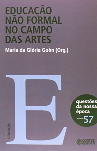 Educação não formal no campo das artes, livro de Maria Da Gloria Gohn