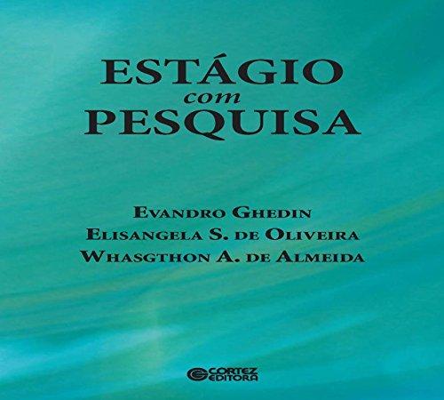 Estágio com pesquisa, livro de Whasgthon A. de Almeida, Evandro Ghedin, Elisangela S. de Oliveira