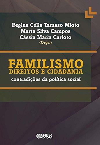 Familismo direitos e cidadania - contradições da política social, livro de Regina Célia Tamaso Mioto, Marta Silva Campos, Cássia Maria Carloto (orgs.)