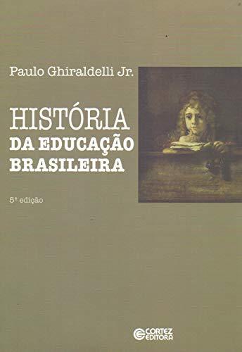 Historia da Educaçao Brasileira, livro de Paulo Ghiraldelli Jr.