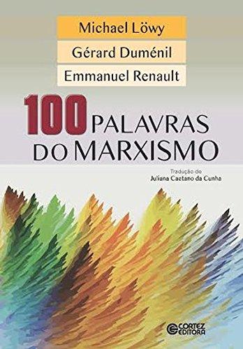 100 palavras do marxismo, livro de Gérard Duménil, Michael Löwy, Emmanuel Renault