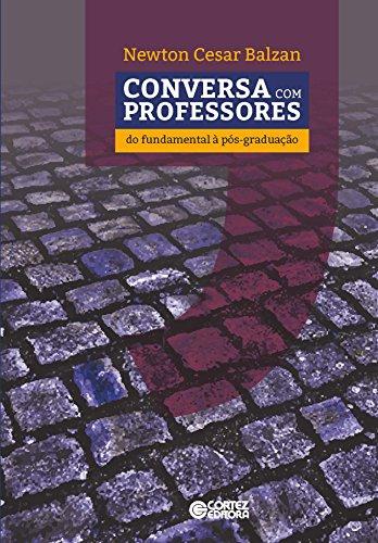 Conversa com professores - do fundamental à pós-graduação, livro de Newton Cesar Balzan
