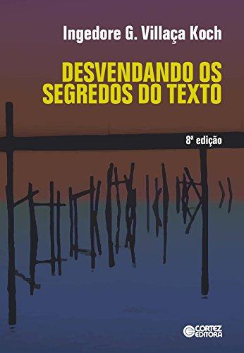 Desvendando os segredos do texto, livro de Ingedore G. Villaça Koch