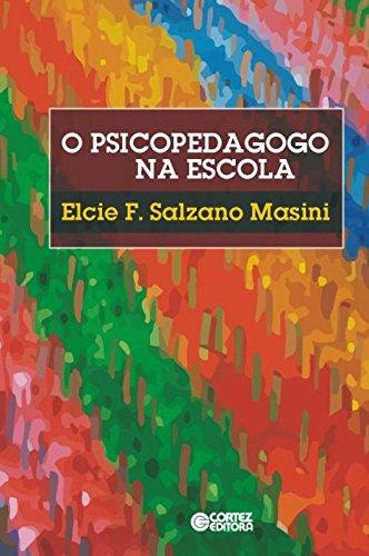Psicopedagogo na escola, O, livro de Elcie F. Salzano Masini